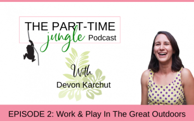 e002 – Work & Play In The Great Outdoors